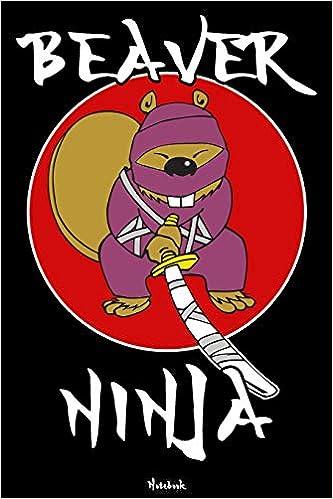 Beaver Ninja: Ninja Journal | Ninja Warrior Notebook | Gift ...