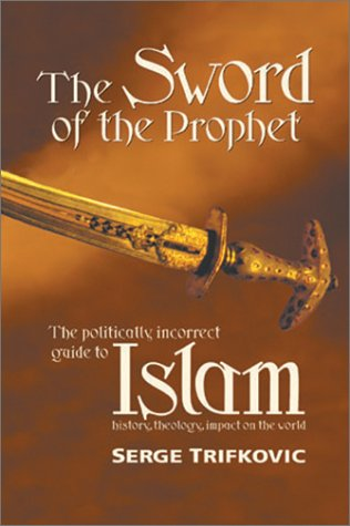 The Sword of the Prophet: Islam; History, Theology, Impact on the World (Generation Scapegoat)