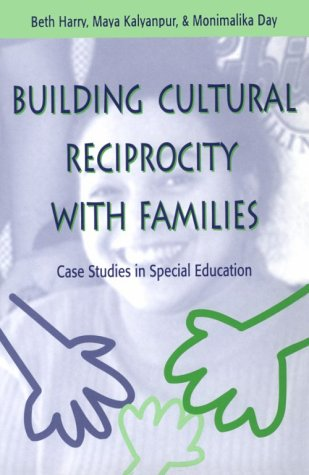 Building Cultural Reciprocity With Families: Case Studies in Special Education