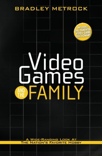 Video Games and the Family: A Wide-Ranging Look at the Nation's Favorite Hobby