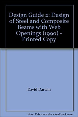 Design Guide 2: Design of Steel and Composite Beams with Web