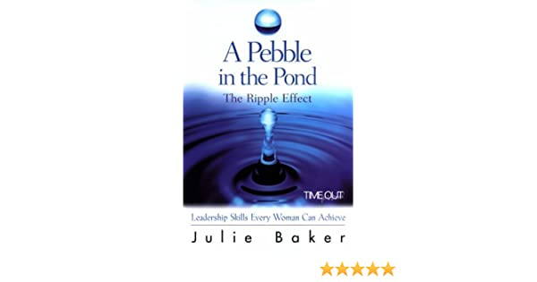 Read PDF A Pebble in the Pond: The Ripple Effect (Leadership Skills