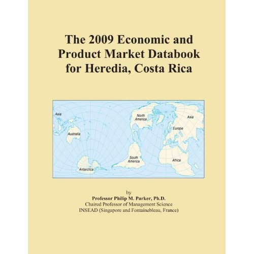 The 2009 Economic and Product Market Databook for Heredia, Costa Rica Icon Group International