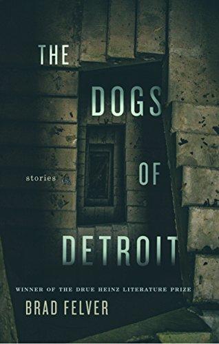 Image of The Dogs of Detroit: Stories (Pitt Drue Heinz Lit Prize)