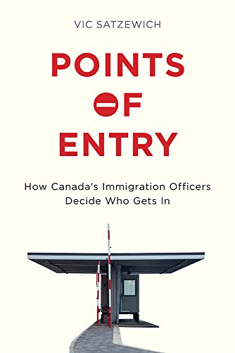 Free Points of Entry: How Canada's Immigration Officers Decide Who Gets In<br />R.A.R