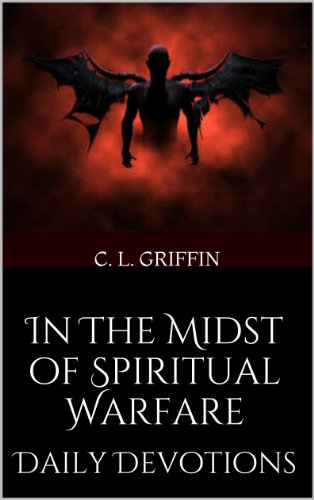 In The Midst of Spiritual Warfare Daily Devotions