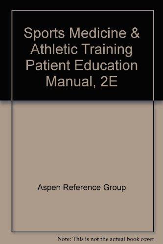 Sports Medicine & Athletic Training Patient Education Manual, 2E