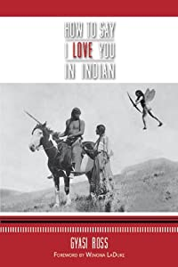 How to Say I Love You in Indian by Cut Bank Creek Press