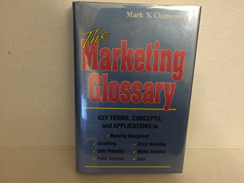 The Marketing Glossary: Key Terms, Concepts, and Applications