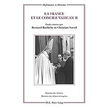 La France et le concile Vatican II: Etudes réunies par Bernard Barbiche et Christian Sorrel