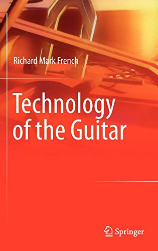 Technology of the Guitar (Engineering The Guitar)