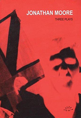 Jonathan Moore: Three Plays