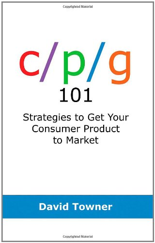 CPG 101: Strategies to Get Your Consumer Product to Market
