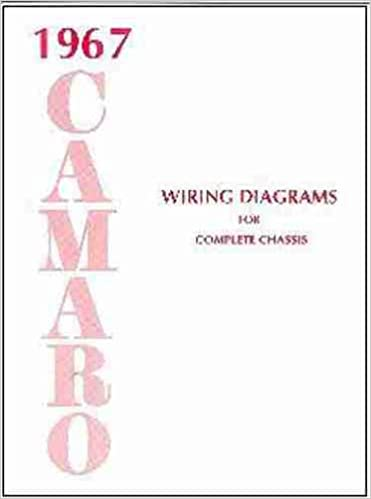 1967 camaro complete set of factory electrical wiring diagrams & schematics  guide - 8 pages  67 chevy chevrolet paperback – unabridged, 2015