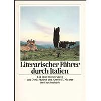 Literarischer Führer durch Italien: Ein Insel-Reise-Lexikon