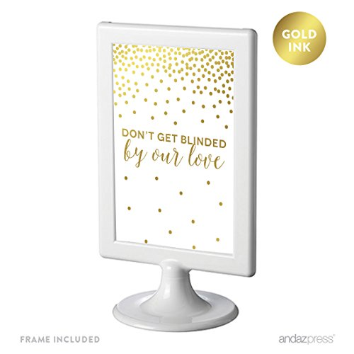Andaz Press Framed Wedding Party Signs, Metallic Gold Confetti Polka Dots, 4x6-inch, Don't Get Blinded By Our Love Sunglasses Ceremony Sign, Double-Sided, 1-Pack, Includes - With California Love Sunglasses From