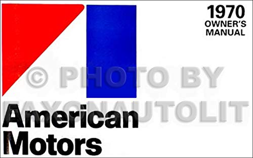 - 1970 AMC Owner Manual Reprint AMX Javelin Rebel Hornet and Ambassador