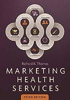 Marketing Health Services, Third Edition (AUPHA/HAP Book)