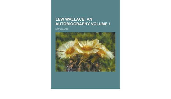 Lew Wallace Volume 1 Lew Wallace 9781230287911 Amazon Books