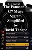 The Panasonic G7 Menu System Simplified