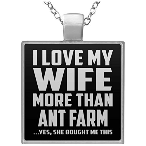 Designsify I Love My Wife More Than Ant Farm - Square Necklace Black/One Size, Silver Plated Charm Pendant, for Birthday Wedding Anniversary Christmas