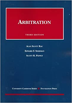 Book By Alan Scott Raut - Rau, Sherman and Peppet's Arbitration, 3d: 3rd (third) Edition