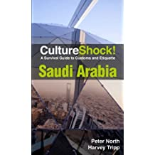 CultureShock! Saudi Arabia: A Survival Guide to Customs and Etiquette by Peter North (September 01,2012)