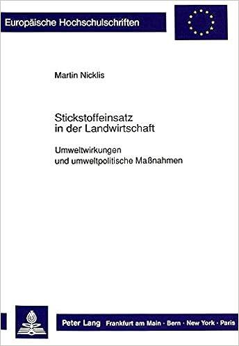 Book Stickstoffeinsatz in Der Landwirtschaft: Umweltwirkungen Und Umweltpolitische Massnahmen (Europaeische Hochschulschriften / European University Studie)