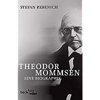 Theodor Mommsen: Eine Biographie: 1730