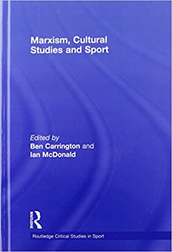 Marxism, Cultural Studies and Sport (Routledge Critical Studies in Sport)