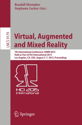Virtual, Augmented and Mixed Reality: 7th International Conference, VAMR 2015, Held as Part of HCI International 2015, L