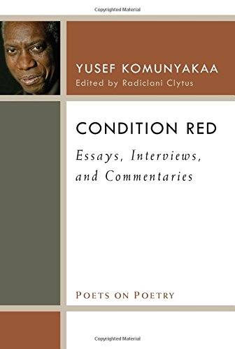 Condition Red: Essays, Interviews, And Commentaries (Poets On Poetry)