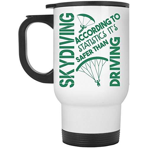 Christmas Mug, It's Safer Than Driving Travel Mug, Skydiving According To Statistics Mug (Travel Mug - White) -