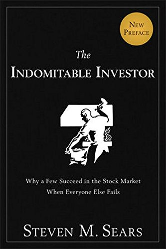 The Indomitable Investor: Why a Few Succeed in the Stock Market When Everyone Else Fails by Wiley