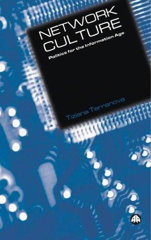 2004 06 Press - Network Culture: Politics For the Information Age by Tiziana Terranova (2004-06-20)