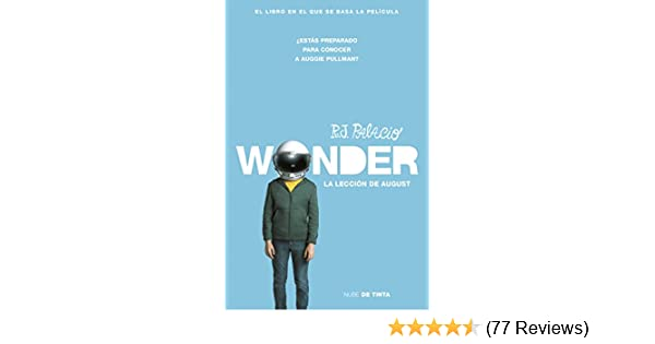 Amazon.com: Wonder. La lección de August (Spanish Edition) eBook: R.J. Palacio: Kindle Store