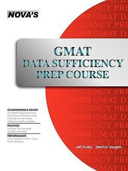 Jeff Kolby: GMAT Data Sufficiency Prep Course : A Thorough Review (Paperback); 2009 Edition