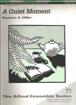 A Quiet Moment by Beatrice A. Miller for 2 Pianos, 4 Hands Early Intermediate ()