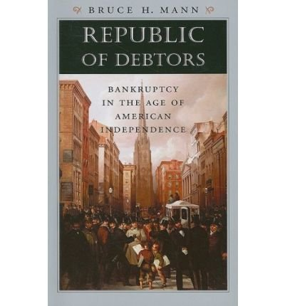 Download Republic of Debtors: Bankruptcy in the Age of American Independence (Paperback) - Common ebook