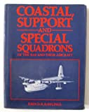 img - for Coastal, Support and Special Squadrons of the RAF and Their Aircraft book / textbook / text book