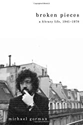 Broken Pieces: A Library Life, 1941-1978