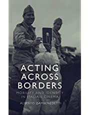Acting Across Borders: Mobility and Identity in Italian Cinema