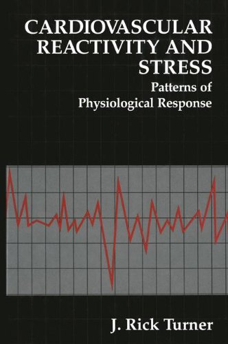 Cardiovascular Reactivity and Stress: Patterns of Physiological Response (The Springer Series in Behavioral Psychophysio