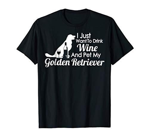 Golden Retriever Mom T-Shirt - Drink wine and pet Golden Ret