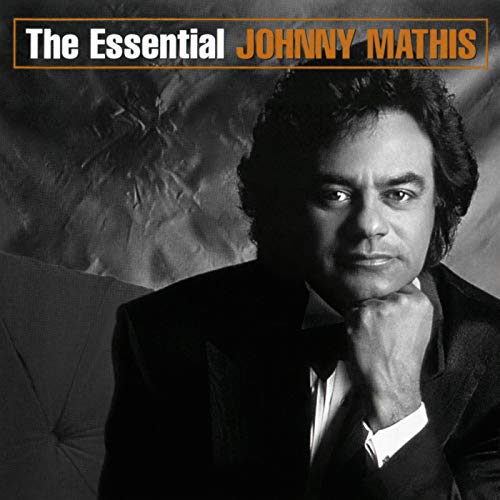 The Essential Johnny Mathis (Johnny Mathis Sings The Great New American Songbook)