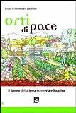 Image de Orti di pace. Il lavoro della terra come via educativa