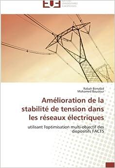 Book Amélioration de la stabilité de tension dans les réseaux électriques: utilisant l'optimisation multi-objectif des dispositifs FACTS (Omn.Univ.Europ.)