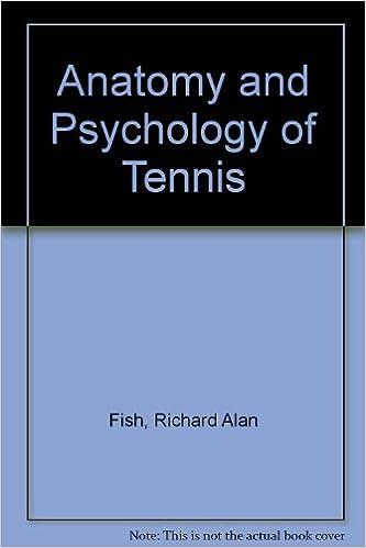 Anatomy and Psychology of Tennis: Richard Alan Fish: 9780950358406 ...