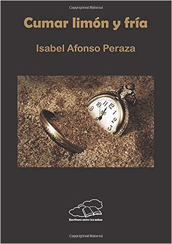Cumar limón y fría (Spanish Edition): Isabel Peraza: 9788417100513: Amazon.com: Books
