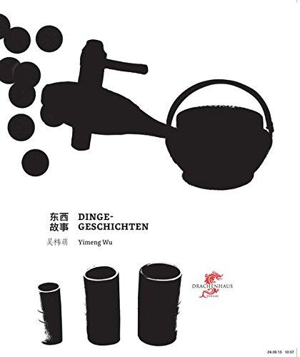 Dinge-Geschichten (Kunst und Design aus China)